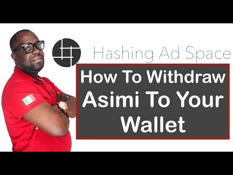 Hashing Ad Space Africa | How To Withdraw Asimi Token To Your Wallet