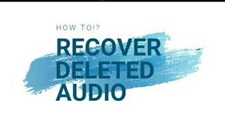 How To Recover Deleted Audio Files On Android Without Root.