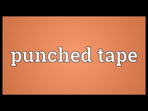 Punched tape Meaning