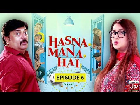Hasna Mana Hai Episode 06 | Pakistani Drama Sitcom | 06 January 2019 | BOL Entertainment