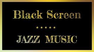 Dark Screen Jazz | Music with Black Screen | Sleep Music Night Jazz Music Black Screen
