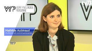 VYP. Mathilde Aubinaud, auteure et communicante