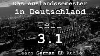 DAS AUSLANDSSEMESTER - Kapitel III: Im Zug - 3.1 Die Geschichte [Deutsch-Lern-Hörbuch]