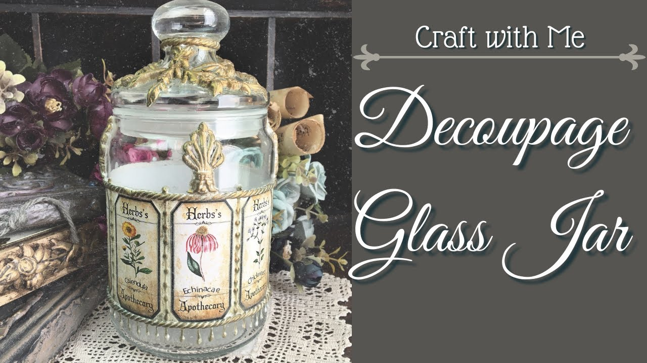 DECOUPAGE ON GLASS JAR TUTORIAL | CRAFT WITH ME EP.5