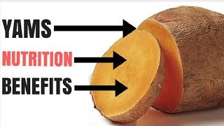 Yams Nutrition Facts and Health Benefits of Yams