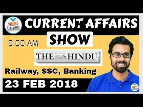 8:00 AM - CURRENT AFFAIRS SHOW 23rd FEB 2018 | RRB ALP, SBI Clerk, IBPS, SSC, KVS, UP Police