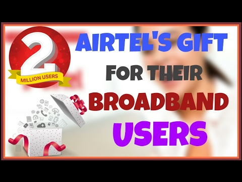 Big Gift for Airtel Broadband Users