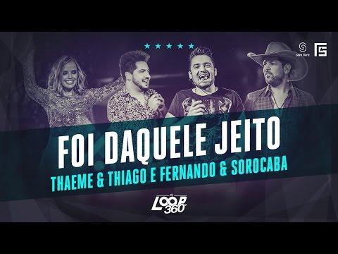 Thaeme & Thiago part. Fernando & Sorocaba - Foi Daquele Jeito   Vídeo Oficial DVD FS LOOP 360°