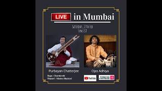 Live in Mumbai   Purbayan Chatterjee   Ojas Adhiya
