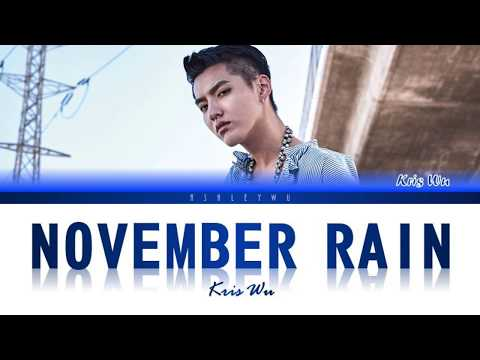 Kris Wu - November Rain (Colour Coded Lyrics)