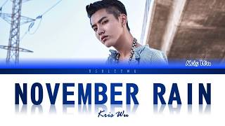 Download Mp3 Kris Wu - November Rain  Colour Coded Lyrics
