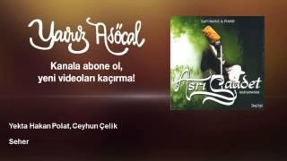 Yekta Hakan Polat Ceyhun Çelik Seher