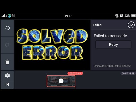 Solved Kinemaster Failed to Transcode