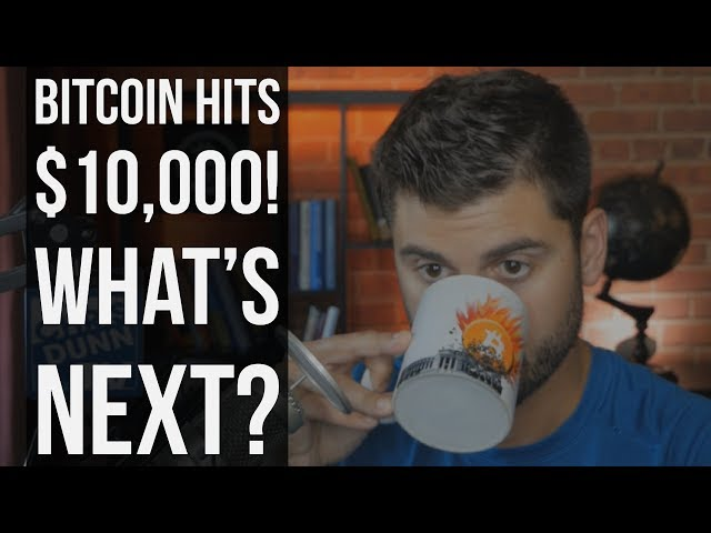 Bitcoin Hits $10,000! What's Next?