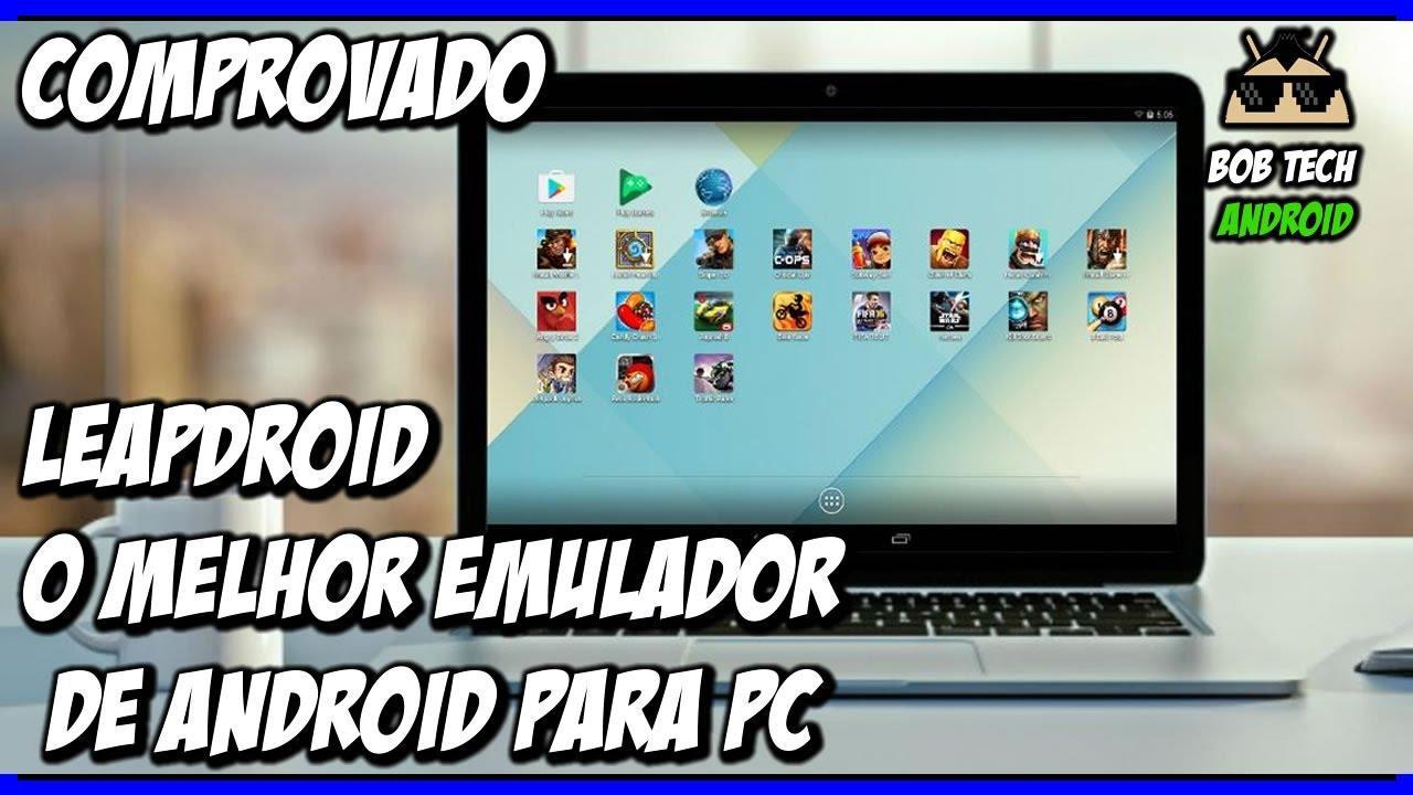LEAPDROID - O MELHOR EMULADOR DE ANDROID PARA PC - ADEUS BLUESTACKS - 2017