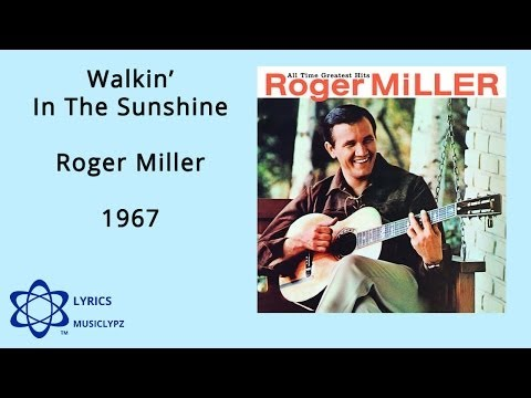 Walkin In The Sunshine - Roger Miller 1967 HQ Lyrics MusiClypz