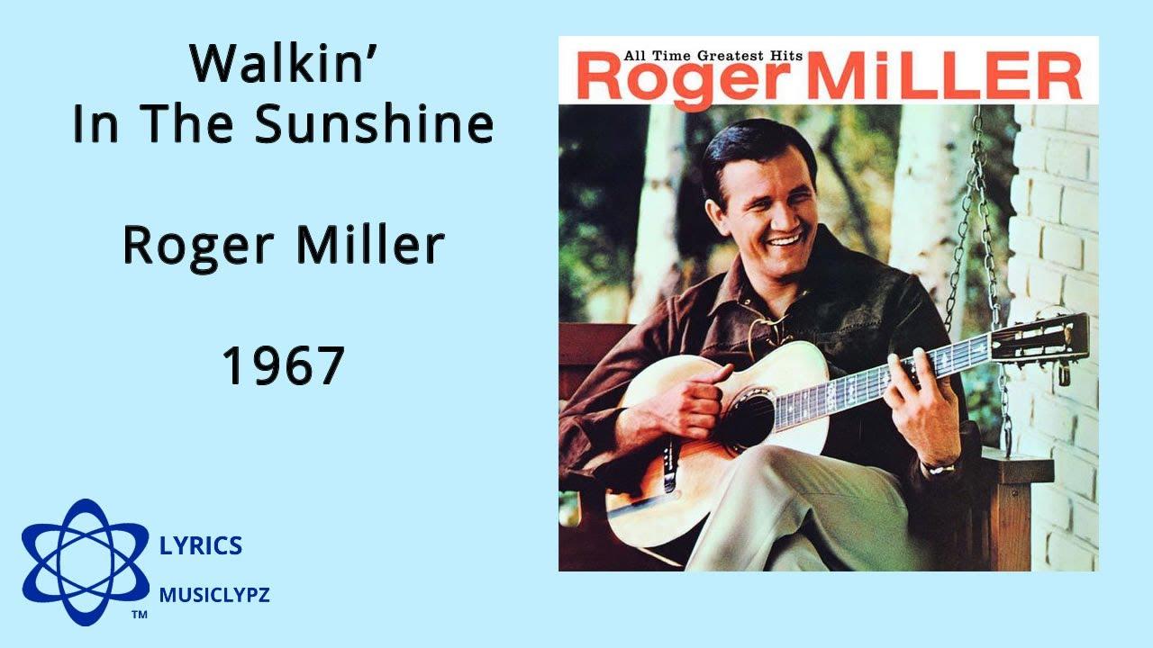 Walkin in the sunshine roger miller 1967 hq lyrics musiclypz youtube walkin in the sunshine roger miller 1967 hq lyrics musiclypz stopboris Gallery