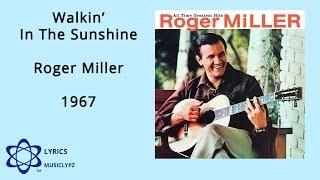 Walkin In The Sunshine - Roger Miller 1967 HQ Lyrics MusiClypz