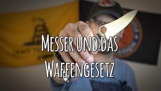 Messer und das Waffengesetz - Führen von Messern - Messer zur Selbstverteidigung? - Let