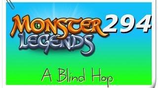 A Blind Hop - Monster Legends - Part 294