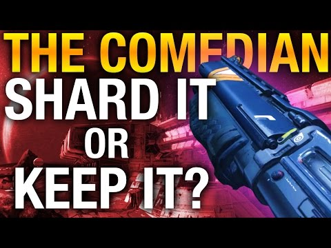 Destiny Shard It Or Keep It? - THE COMEDIAN - Ep. 6 - Destiny Legendary Weapons - Destiny Gameplay