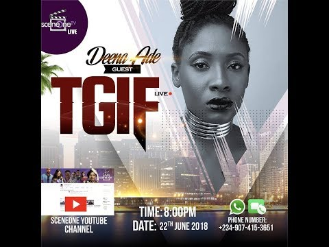 SceneOneTV Live Day 56 (TGIF with Deena Ade) part 2
