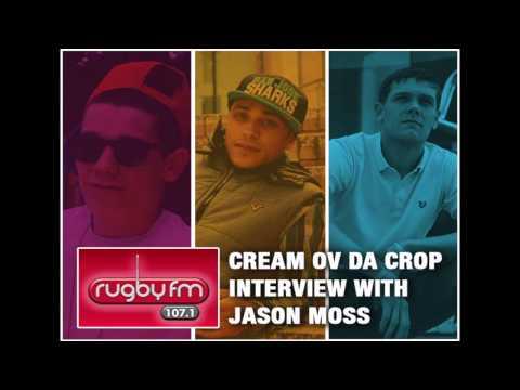 Cream Ov Da Crop X Jason Moss (Rugby FM Interview)