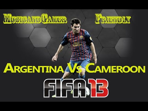 FIFA 13 PC Friendly Match(Argentina Vs Cameroon)