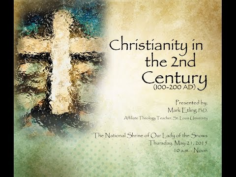 Christianity in the 2nd Century 100 200 AD