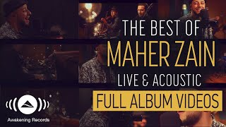 Maher Zain - The Best of Maher Zain Live & Acoustic - Full Album Video (Live & Acoustic)