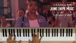 BEST EVER BGM OF A.R.Rahman - JEANS THEME MUSIC - Piano Cover by Tajmeel Sherif