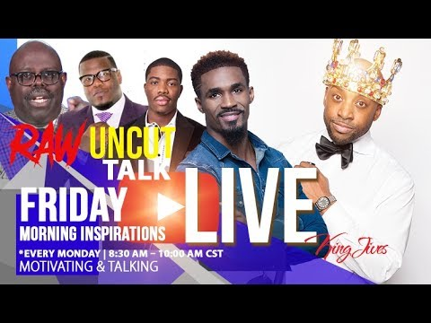 LIVE!! 🔥 7/21/17 Friday - Raw & Uncut Talk, Morning Inspiration