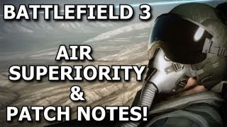 BF3 Endgame Patch Notes - Air Superiority Gameplay (Battlefield 3)