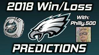 Philadelphia Ealges 2018 Record Predictions feat. Philly.500