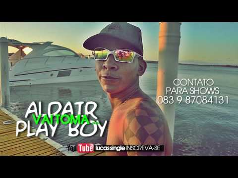 ALDAIR PLAYBOY - VAI TOMA -VÍDEO CLIPE OFICIAL 2017