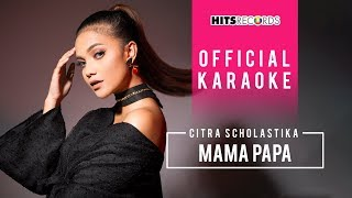 Citra Scholastika - Mama Papa (Official Karaoke)