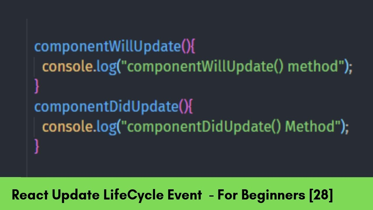 ComponentWillUpdate() and ComponentDidUpdate() Event LifeCycle- React For  Beginners [28]