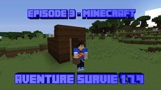 """[Minecraft 1.7.4]Aventure Survie - Episode 3 """"le fer en masse et la nourriture aussi !"""""""