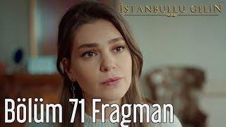 ISTANBULLU GELIN - Η ΝΥΦΗ 71 BOLUM FRAGMANI 1 GR SUBS
