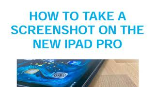 HOW  TO  TAKE  A SCREENSHOT  ON THE NEW  IPAD  PRO