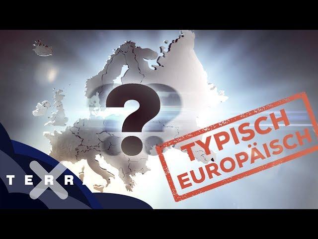 Was ist typisch Europa?