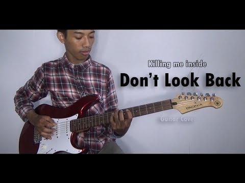 Killing Me Inside - Don't Look Back (Guitar Cover)