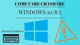 Come Fare Crashare Windows! Con una semplice Tastiera!