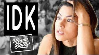 Megan Batoon | IDK
