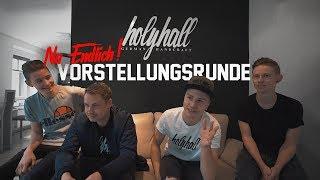 HOLYHALL | VORSTELLUNGSRUNDE