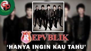 Download lagu Repvblik - Hanya Ingin Kau Tahu (Official Lyric)