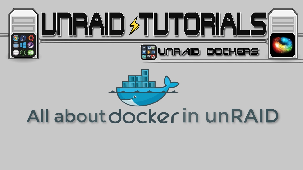 All about Docker in unRAID  Docker principles and setup