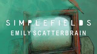 Simplefields - Emily Scatterbrain