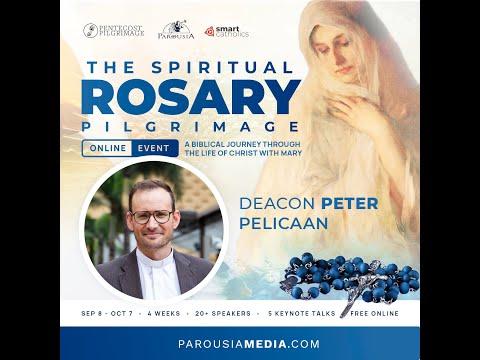 Deacon Peter Pellicaan   The Spiritual Rosary Pilgrimage