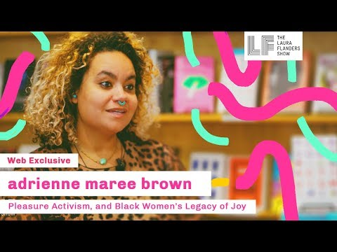 adrienne maree brown: pleasure activism